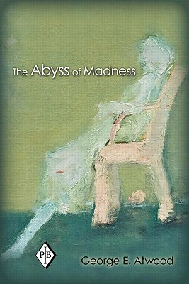 The Abyss of Madness By Atwood, George E.